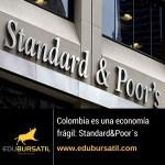 """Standard & Poor´s: Colombia es una de las nuevas economías """"frágiles""""."""