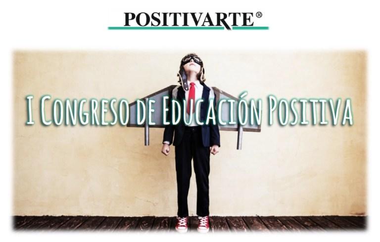 Psicología Positiva Aplicada a la Educación - Congreso diferente para padres y docentes - Disciplina Positiva - Innovación en la Educación - Cambios en la Educación - Niños felices