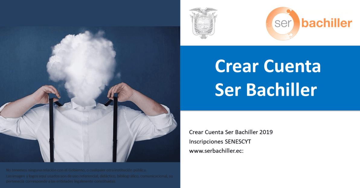Crear Cuenta Ser Bachiller_Crear Cuenta Ser Bachiller Inscripciones SENESCYT - www.serbachiller.ec