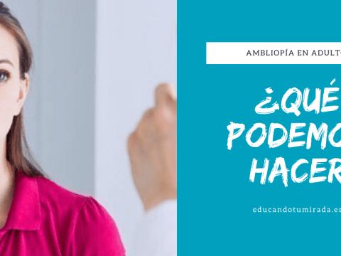 Ambliopía en Adultos | Terapia visual | Valencia | en Educando tu mirada