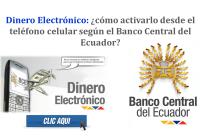 Dinero Electrónico: ¿cómo activarlo desde el teléfono celular según el Banco Central del Ecuador?