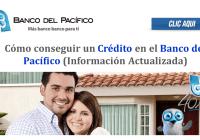 Cómo conseguir un Crédito en el Banco del Pacífico (Información Actualizada)