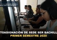 Autoasignación de Sede Ser Bachiller 2020 - Primer Semestre