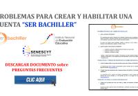Ser Bachiller: Problemas para Crear y Habilitar Cuenta (Preguntas Frecuentas - 2018)