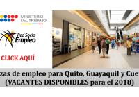 Plazas de empleo para Quito, Guayaquil y Cuenca (Vacantes Disponibles para el 2018)
