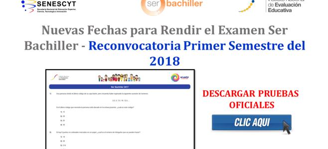 Nuevas Fechas para Rendir el Examen Ser Bachiller - Reconvocatoria Primer Semestre del 2018