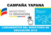 Campaña YAPANA - Lineamientos del Ministerio de Educación 2018