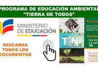 Programa de Educación Ambiental Tierra de Todos - Descarga todos los Documentos del MinEduc
