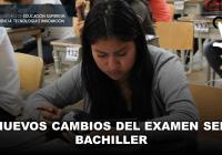 Nuevos Cambios del Examen Ser Bachiller