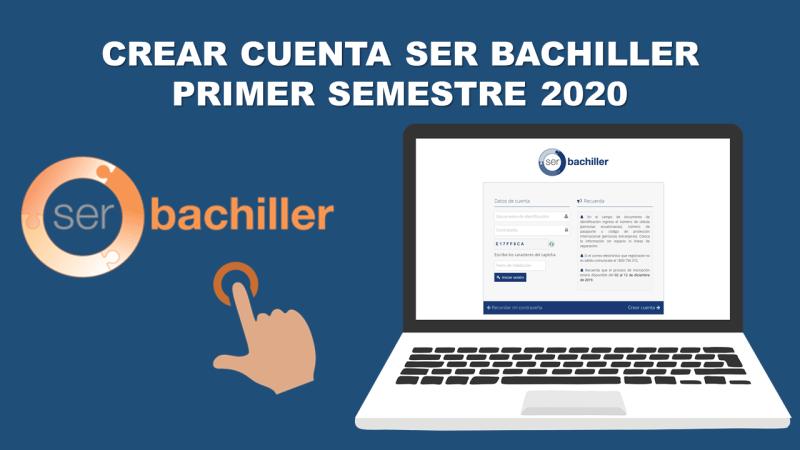 Crear Cuenta Ser Bachiller Primer Semestre 2020