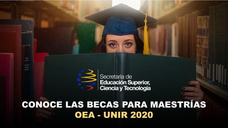 Conoce las Becas para Maestrías OEA - UNIR 2020