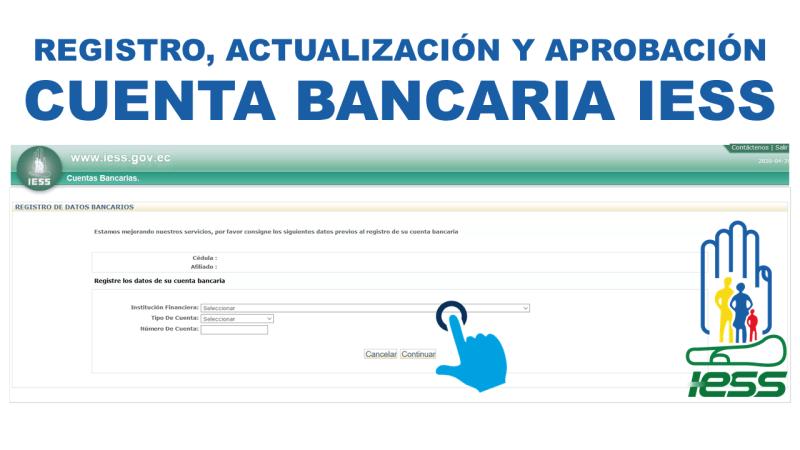 Registro, Actualización y Aprobación de la Cuenta Bancaria en el IESS