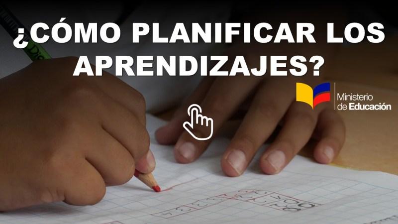 Cómo Planificar los Aprendizajes