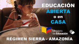Educación Abierta o Educación en casa para Régimen Sierra-Amazonía