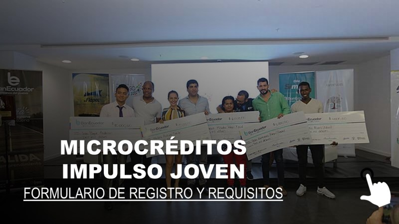 Microcréditos Impulso Joven Formulario de Registro y Requisitos