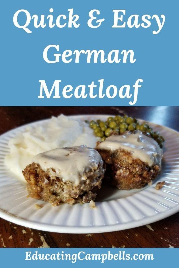 Pinterest Image -- Quick & Easy German Meatloaf