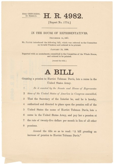 H.R. 4982, a bill granting a pension to Harriet Tubman Davis, January 19, 1899, Records of the U.S. House of Representatives. National Archives Identifier 306578.