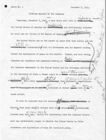 """""""Yesterday, December 7, 1941,—a date which will live in infamy."""" First page of the Annotated Draft of Proposed Message to Congress Requesting Declaration of War Against Japan, 12/7/1941. From Collection FDR-FDRMSF: Franklin D. Roosevelt Master Speech Files. National Archives Identifier: 593345"""