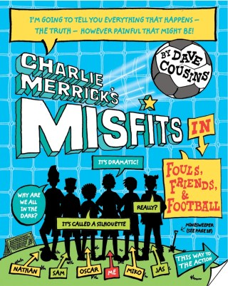 Charlie Merrick's Misfits in Fouls, Friends and Football