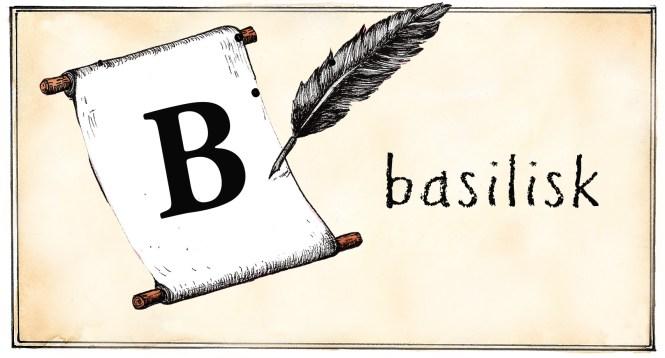 shakespeareAtoZ-B-basilisk