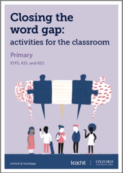 Closing the Word Gap: activities for the classroom - Primary