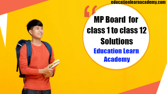 MP Board Solution: Madhya Pradesh Board of Secondary Education
