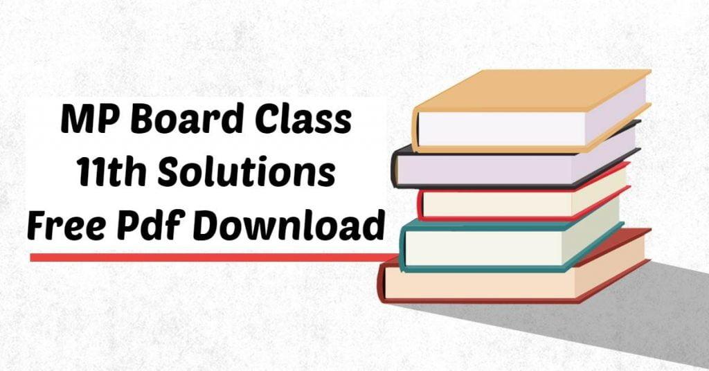 MP Board Class 11th Solutions Free Pdf Downloadv