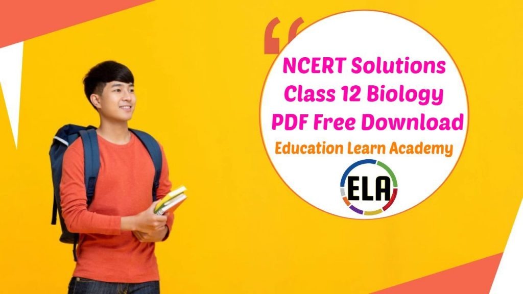 NCERT Solutions For Class 12 Biology