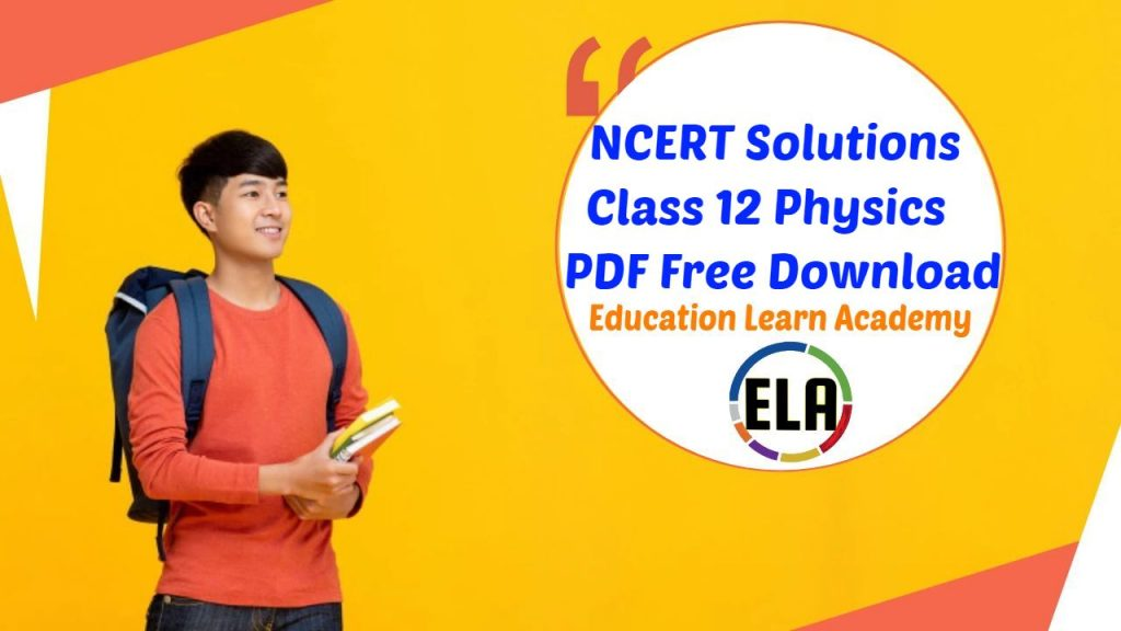 NCERT Solutions Class 12 Physics PDF Free Download