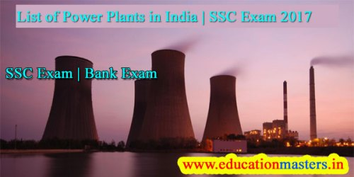 List of Power Plants in India | SSC Exam 2017