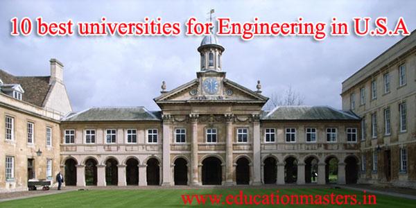 10 best universities for Engineering in U.S.A