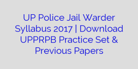 UP Police Jail Warder Syllabus 2017 | Download UPPRPB Practice Set & Previous Papers