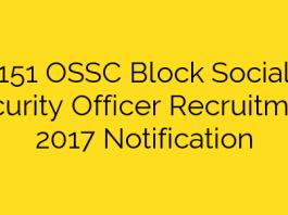151 OSSC Block Social Security Officer Recruitment 2017 Notification