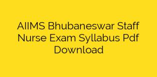 AIIMS Bhubaneswar Staff Nurse Exam Syllabus Pdf Download