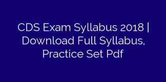 CDS Exam Syllabus 2018 | Download Full Syllabus, Practice Set Pdf