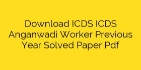 ICDS Anganwadi worker previous year question paper pdf     Education