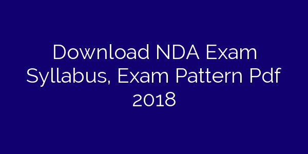 Download NDA Exam Syllabus, Exam Pattern Pdf  2018
