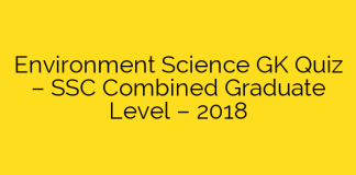 Environment Science GK Quiz – SSC Combined Graduate Level – 2018