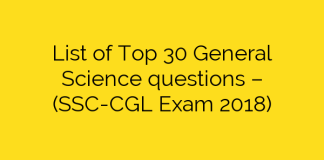 List of Top 30 General Science questions – (SSC-CGL Exam 2018)