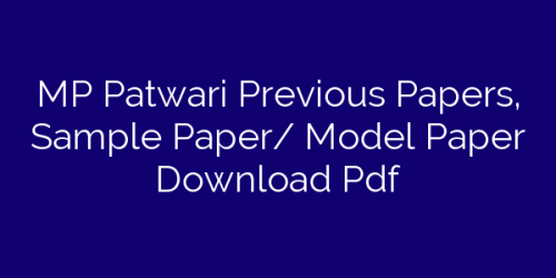 MP Patwari Previous Papers, Sample Paper/ Model Paper Download Pdf