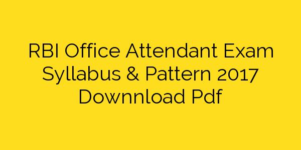 RBI Office Attendant Exam Syllabus & Pattern 2017 Downnload Pdf