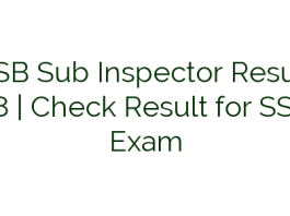 SSB Sub Inspector Result 2018 | Check Result for SSB SI Exam
