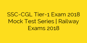 SSC-CGL Tier-1 Exam 2018 Mock Test Series | Railway Exams 2018