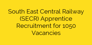 South East Central Railway (SECR) Apprentice Recruitment for 1050 Vacancies
