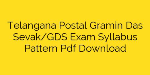 Telangana Postal Gramin Das Sevak/GDS Exam Syllabus Pattern Pdf Download