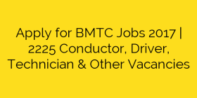 Apply for BMTC Jobs 2017 | 2225 Conductor, Driver, Technician & Other Vacancies