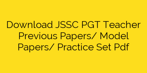 Download JSSC PGT Teacher Previous Papers/ Model Papers/ Practice Set Pdf