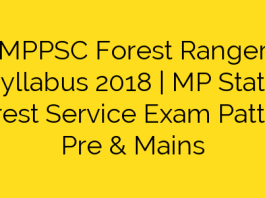 MPPSC Forest Ranger Syllabus 2018   MP State Forest Service Exam Pattern Pre & Mains