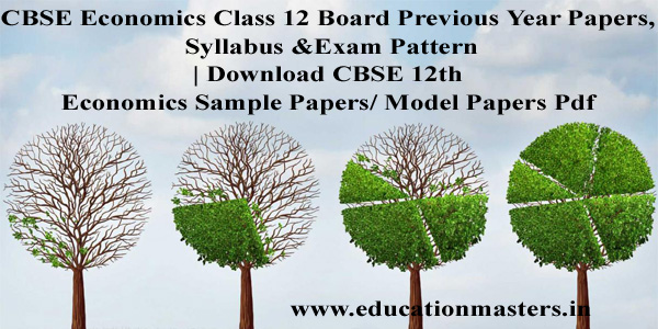 CBSE Economics Class 12 Board Previous Year Papers, Syllabus & Exam Pattern