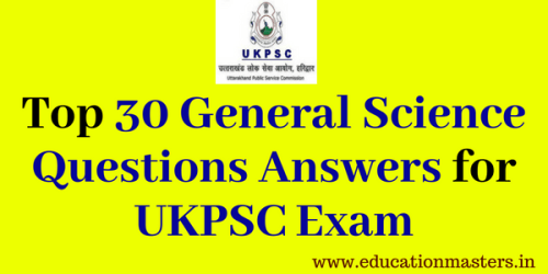 General Science GK Questions Answers for UKPSC Exam